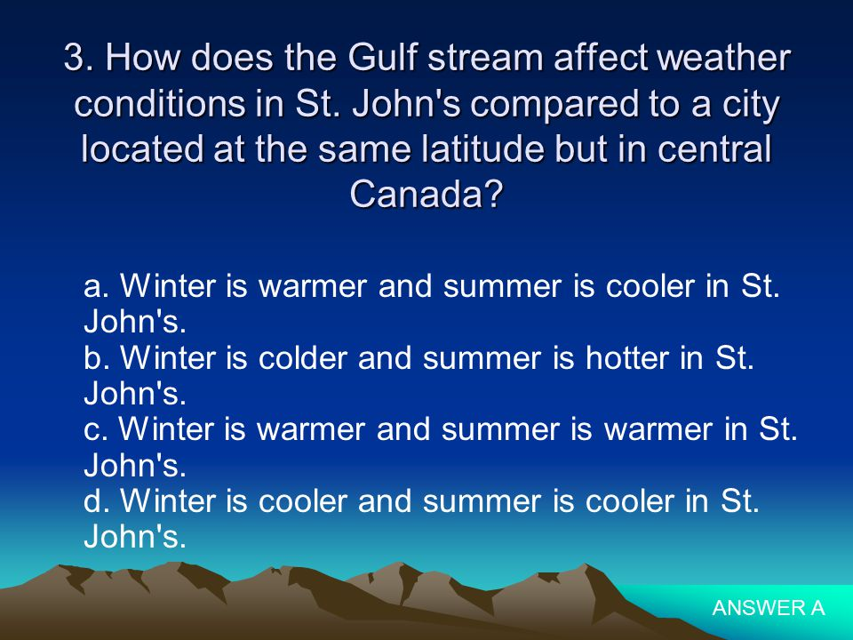 3. How does the Gulf stream affect weather conditions in St