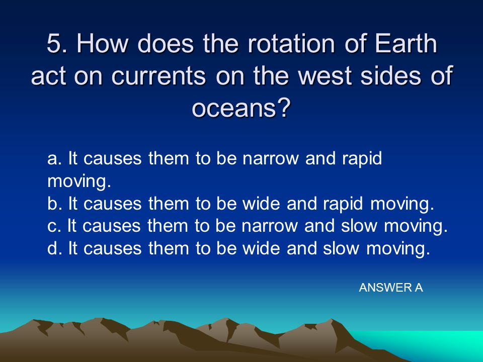 5. How does the rotation of Earth act on currents on the west sides of oceans