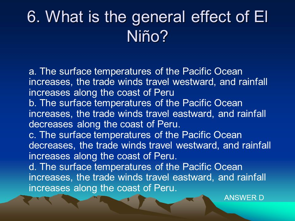 6. What is the general effect of El Niño