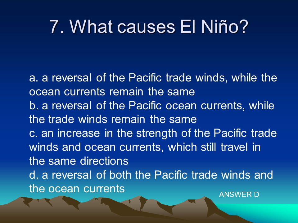 7. What causes El Niño