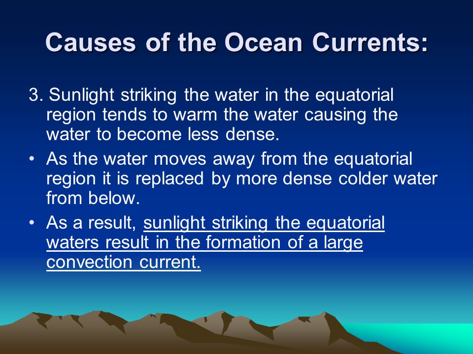 Causes of the Ocean Currents: