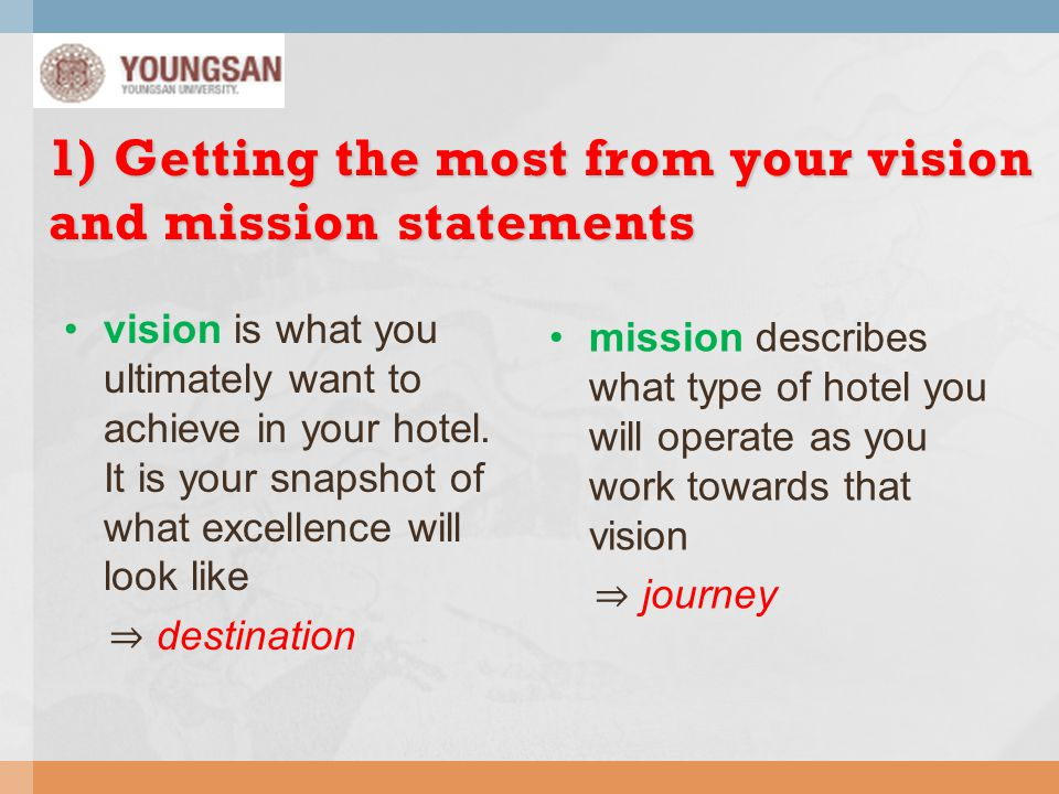 1) Getting the most from your vision and mission statements