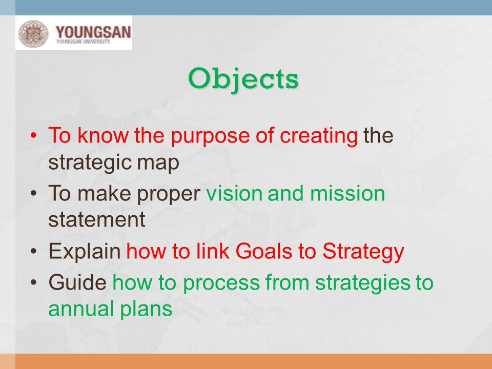 Objects To know the purpose of creating the strategic map