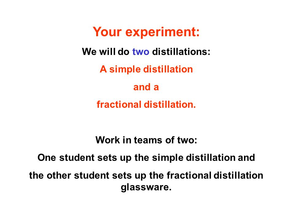 simple and fractional distillation experiment Sample lab report simple and fractional distillation unknown # 2 purpose in  this experiment we aim to demonstrate that we can separate two volatile.