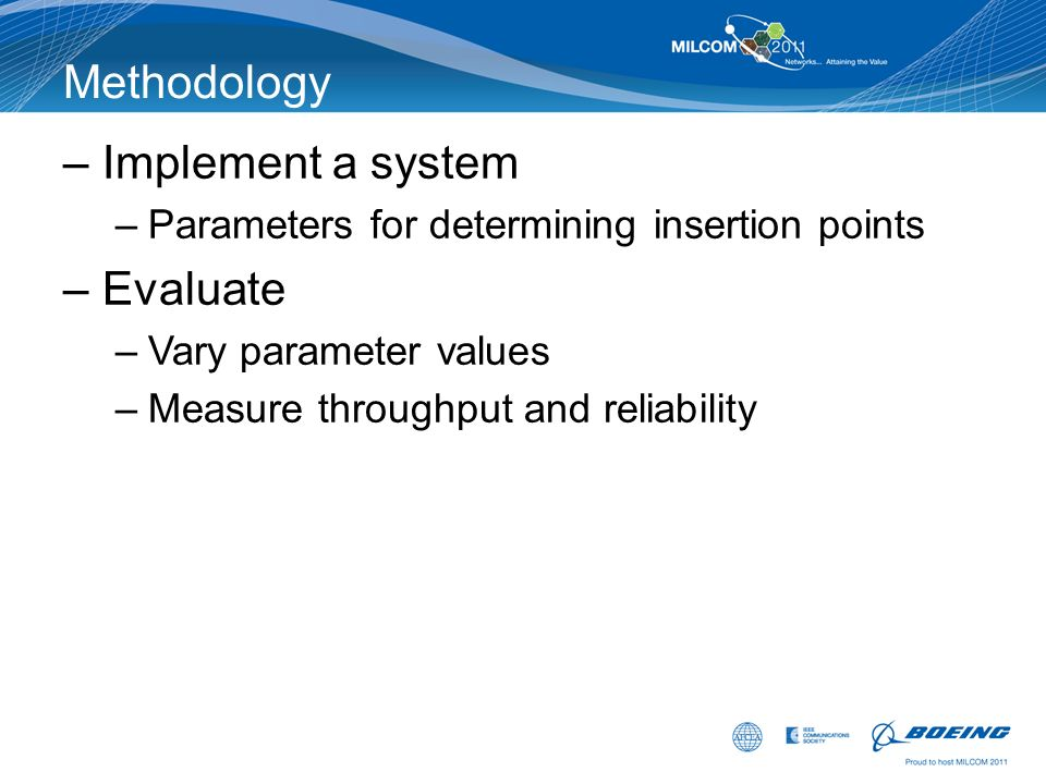 Methodology Implement a system Evaluate
