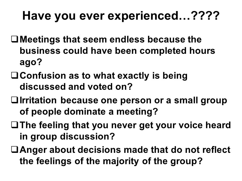 Have you ever experienced…