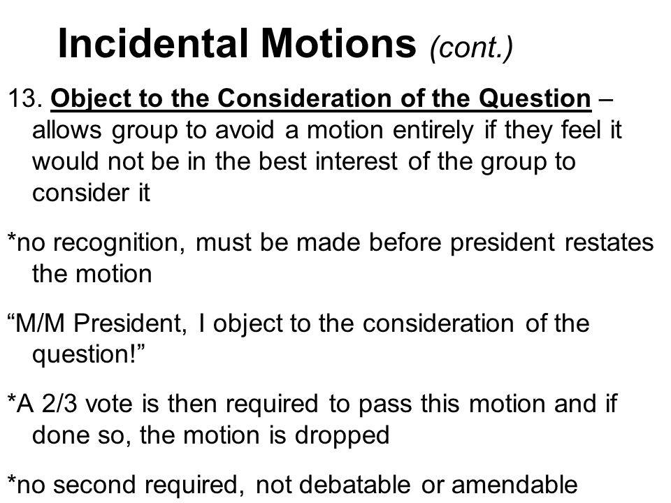 Incidental Motions (cont.)