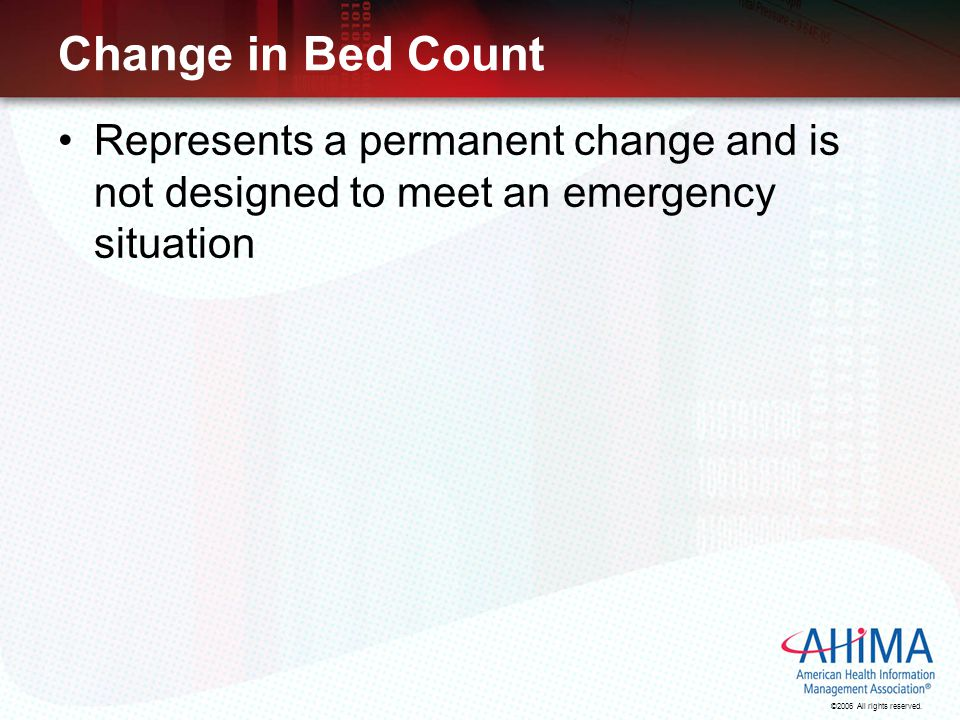 Change in Bed Count Represents a permanent change and is not designed to meet an emergency situation.