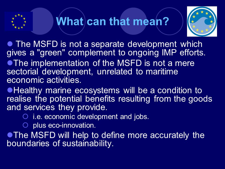 What can that mean The MSFD is not a separate development which gives a green complement to ongoing IMP efforts.