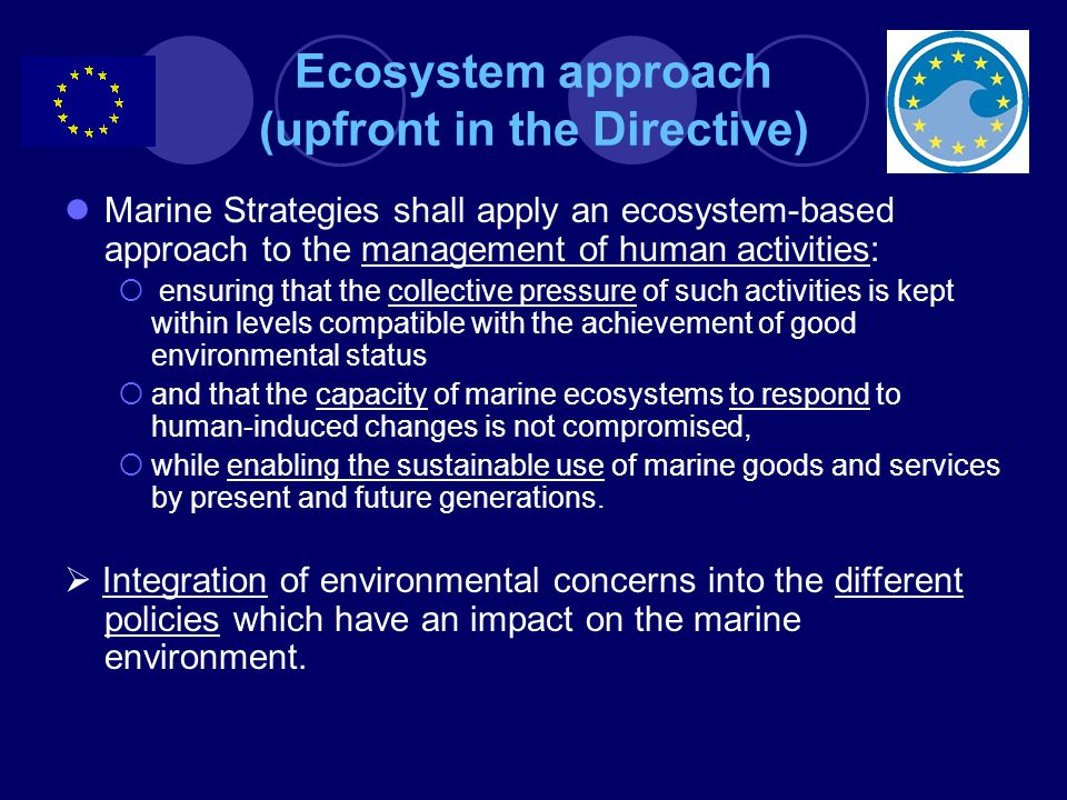 Ecosystem approach (upfront in the Directive)