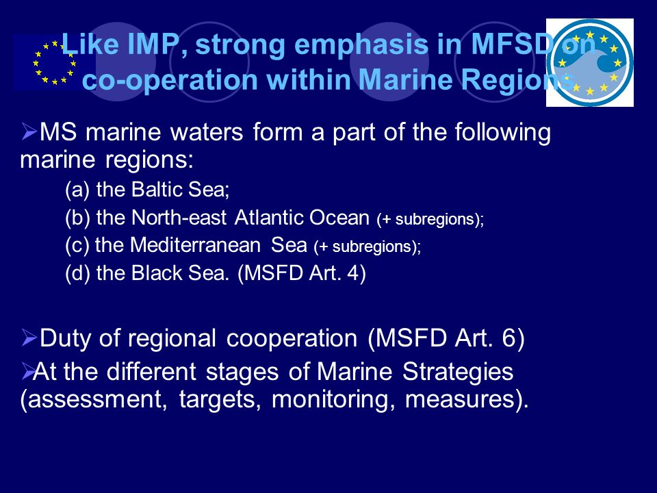 Like IMP, strong emphasis in MFSD on co-operation within Marine Regions