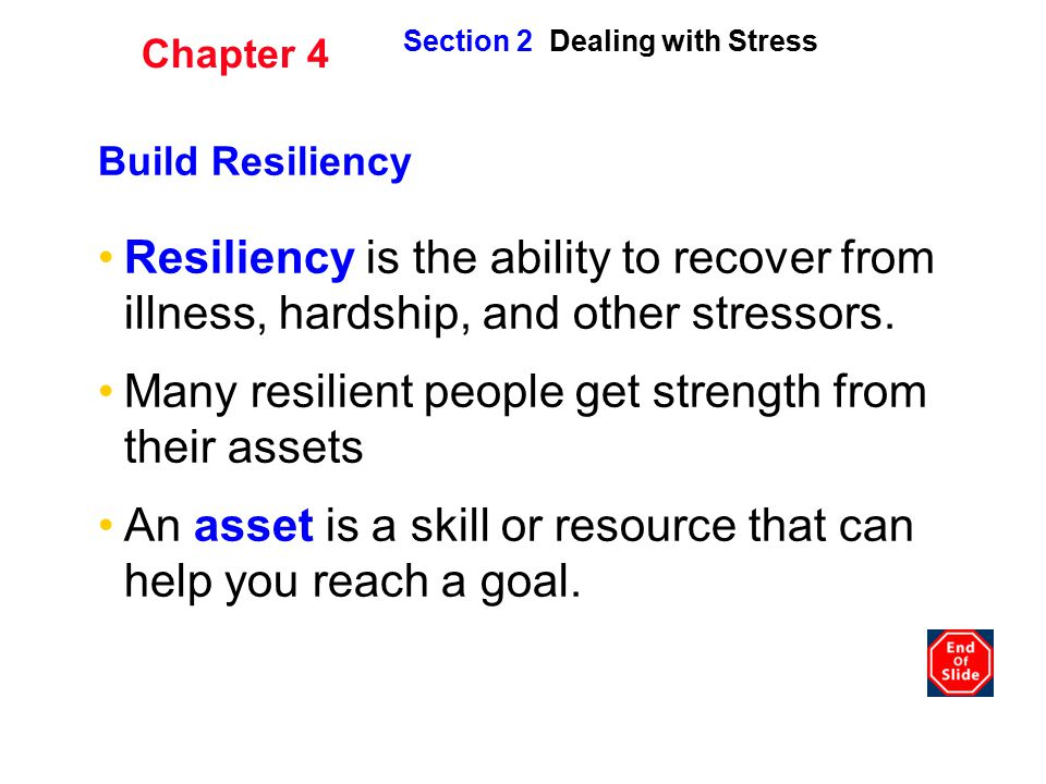 Many resilient people get strength from their assets.