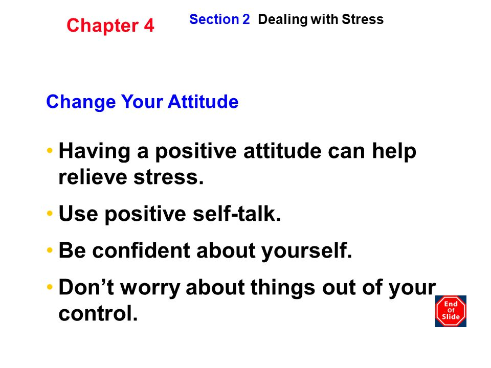 Having a positive attitude can help relieve stress.