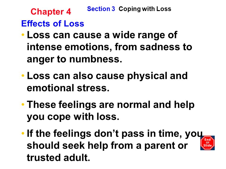Loss can also cause physical and emotional stress.