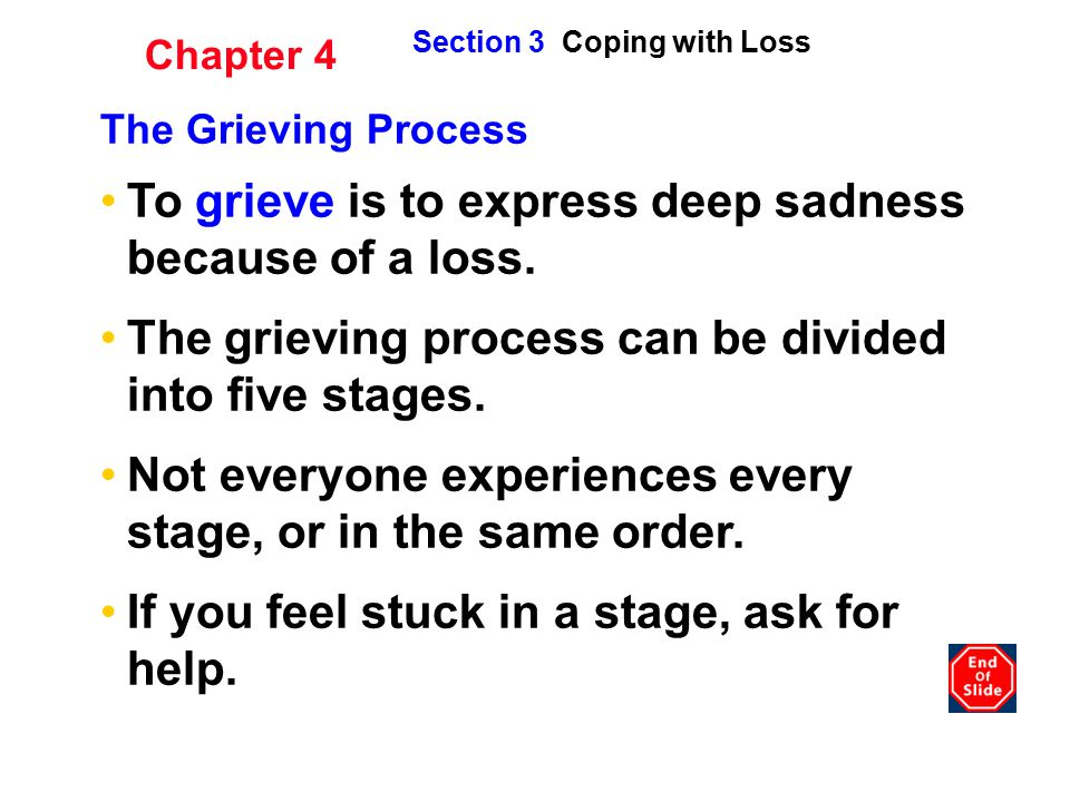To grieve is to express deep sadness because of a loss.