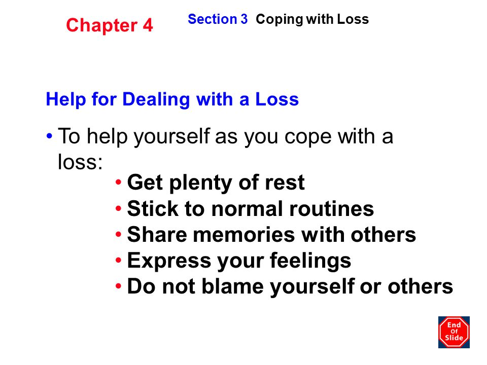 To help yourself as you cope with a loss: