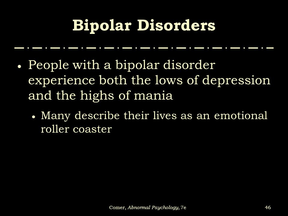abnormal psychology bipolar disorder Want to learn about the area of abnormal psychology  originally created the diagnostic and statistical manual of mental disorders  bipolar disorder.