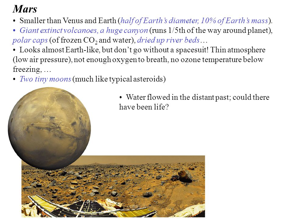 Mars Smaller than Venus and Earth (half of Earth's diameter, 10% of Earth's mass).