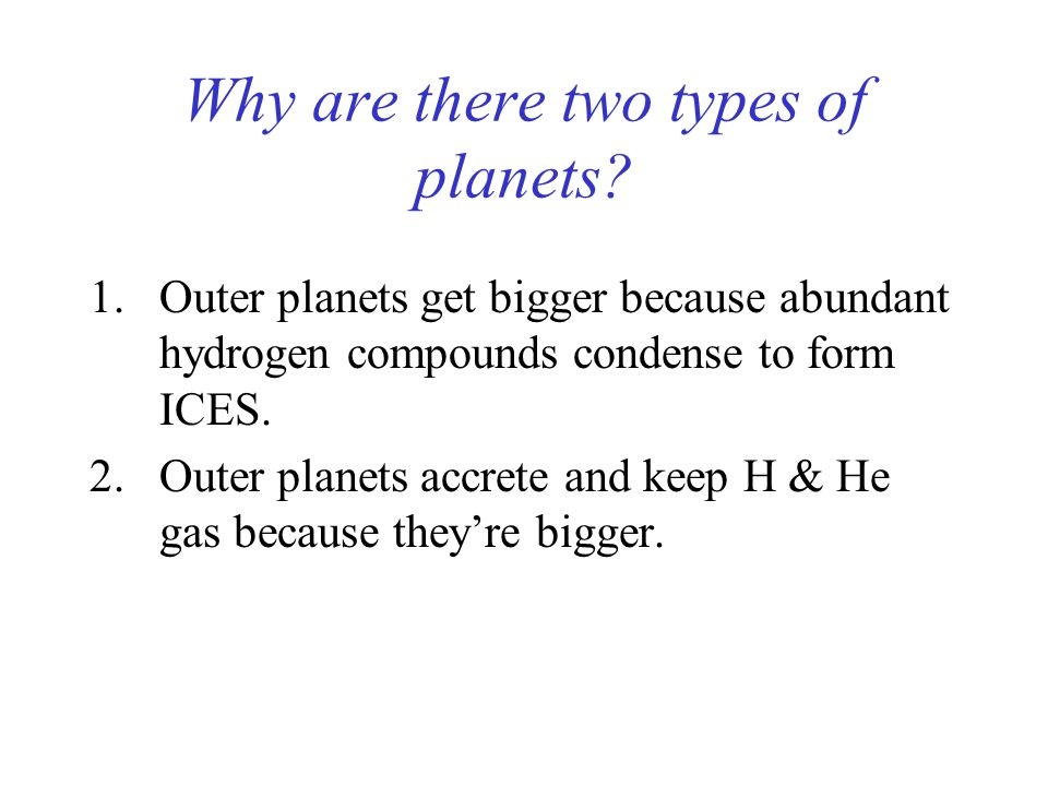 Why are there two types of planets