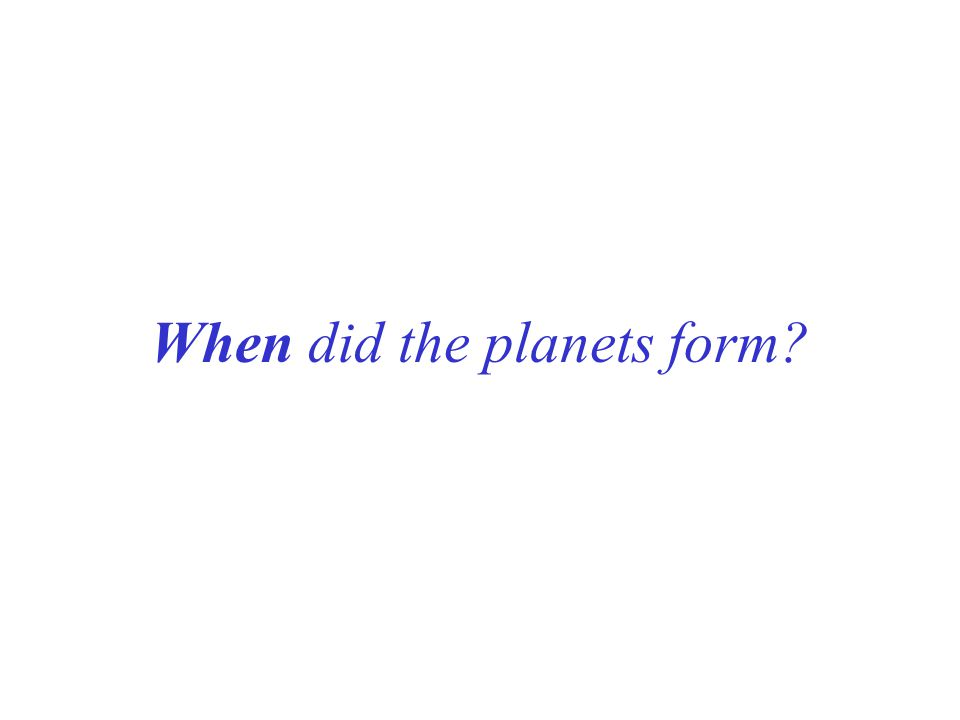 When did the planets form
