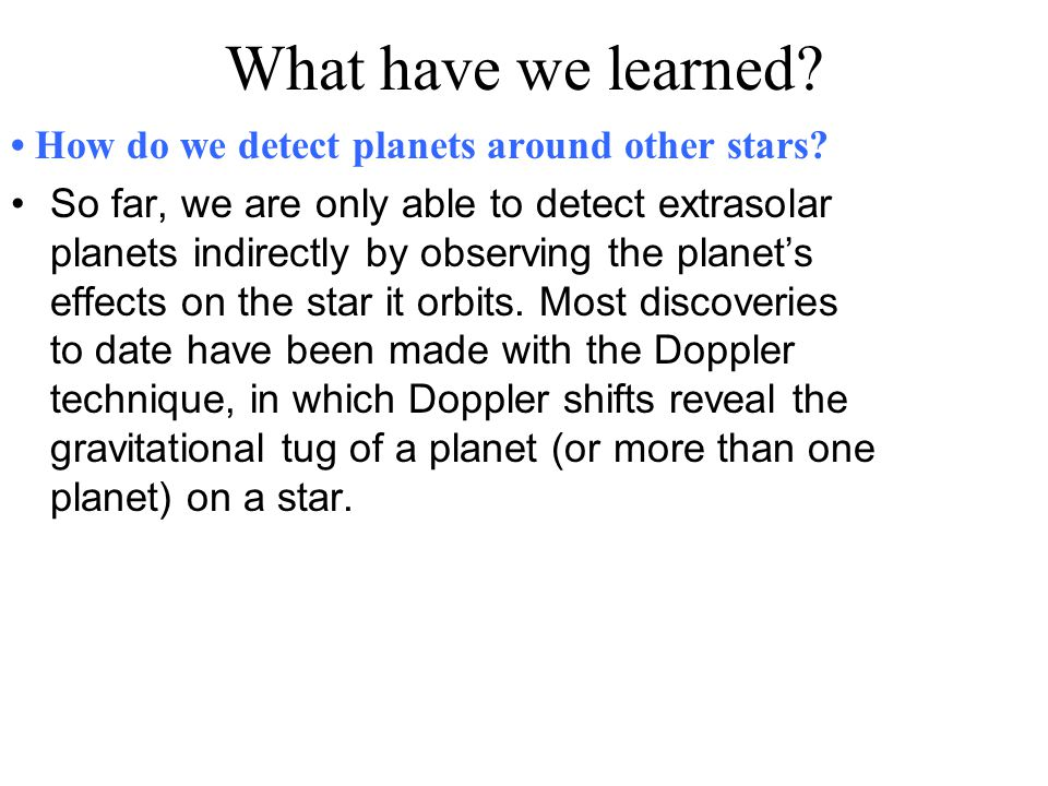 What have we learned • How do we detect planets around other stars