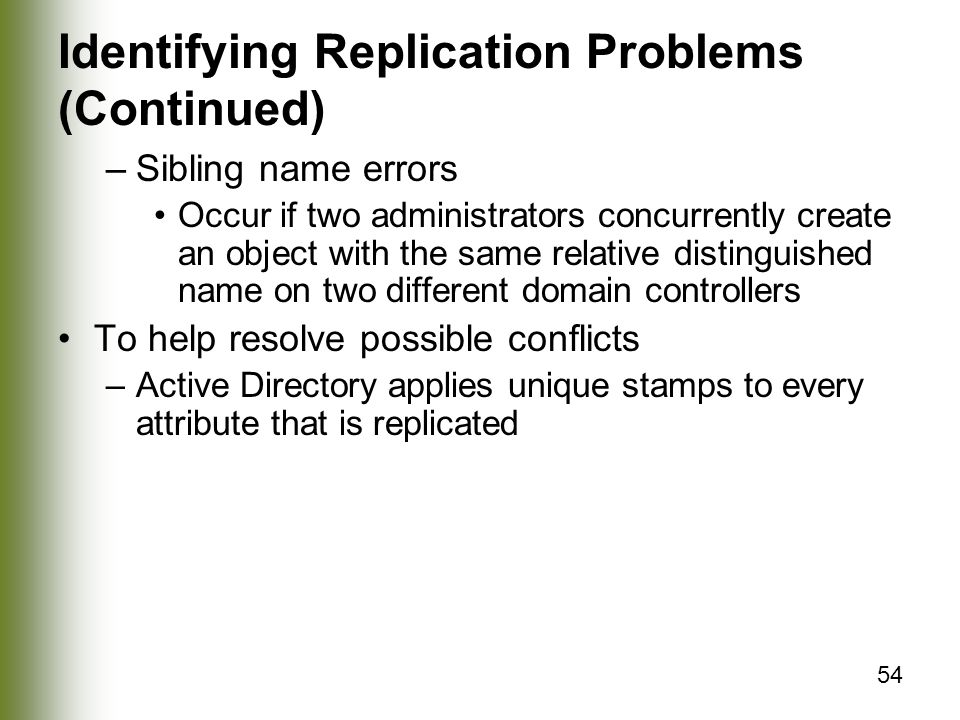 Identifying Replication Problems (Continued)