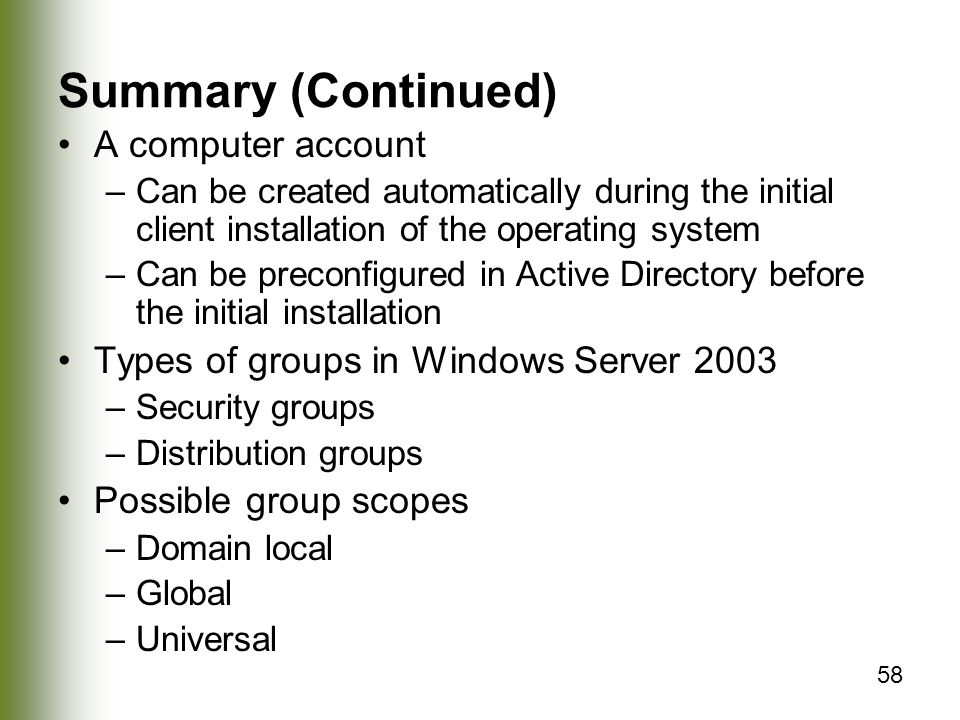 Summary (Continued) A computer account