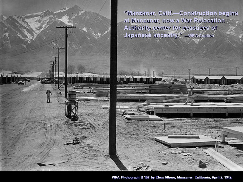 Manzanar, Calif.—Construction begins at Manzanar, now a War Relocation Authority center for evacuees of Japanese ancestry. —WRA Caption