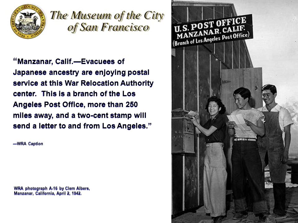 Manzanar, Calif.—Evacuees of Japanese ancestry are enjoying postal service at this War Relocation Authority center. This is a branch of the Los Angeles Post Office, more than 250 miles away, and a two-cent stamp will send a letter to and from Los Angeles.