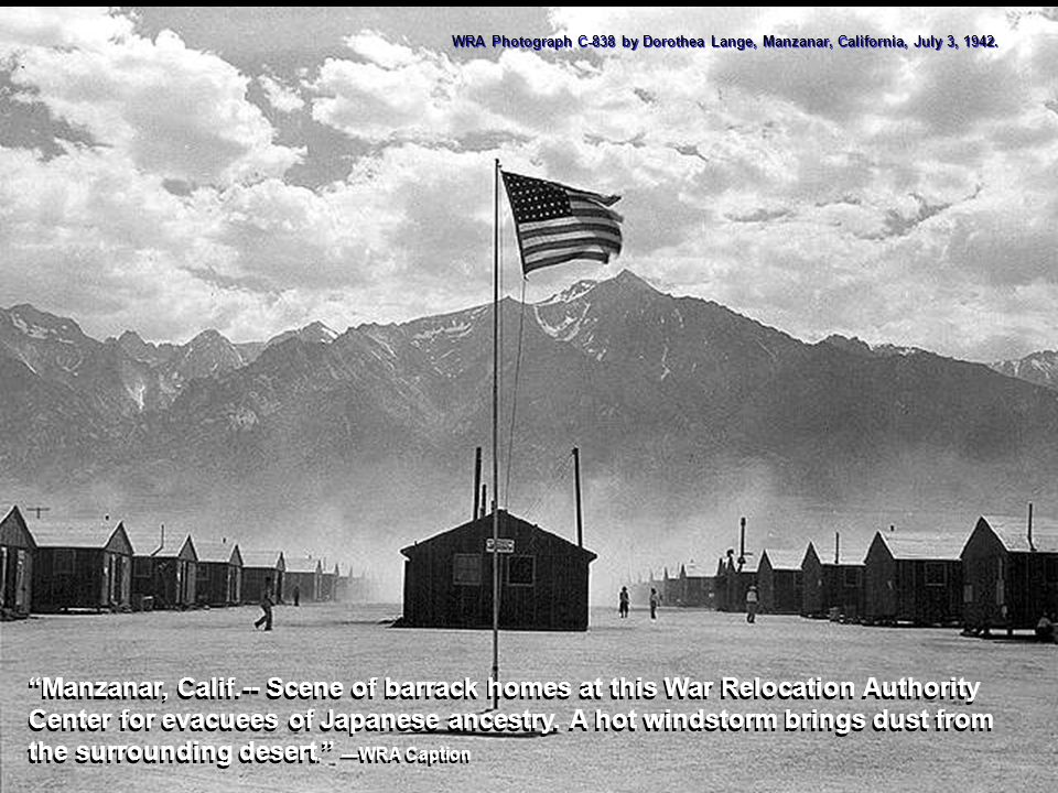 WRA Photograph C-838 by Dorothea Lange, Manzanar, California, July 3, 1942.