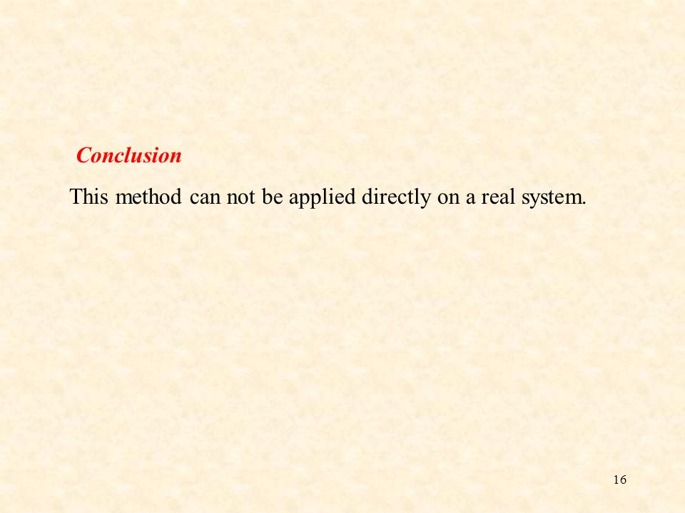 This method can not be applied directly on a real system.