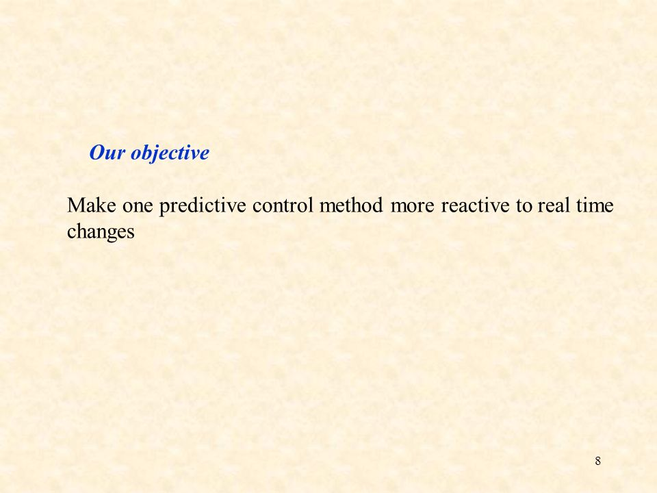 Make one predictive control method more reactive to real time changes