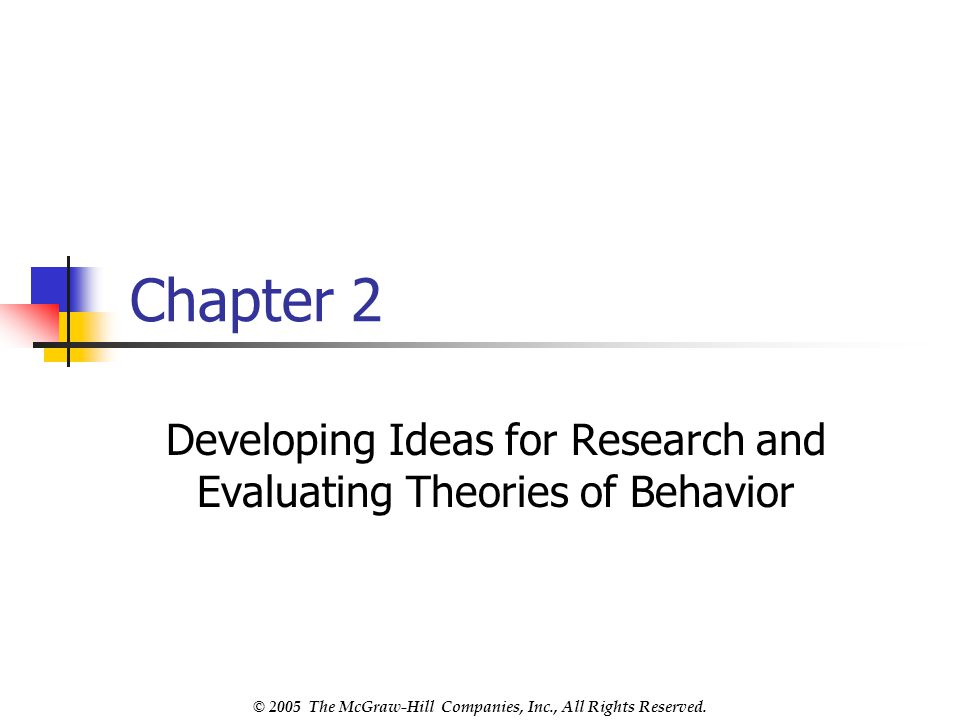 Developing Ideas for Research and Evaluating Theories of Behavior