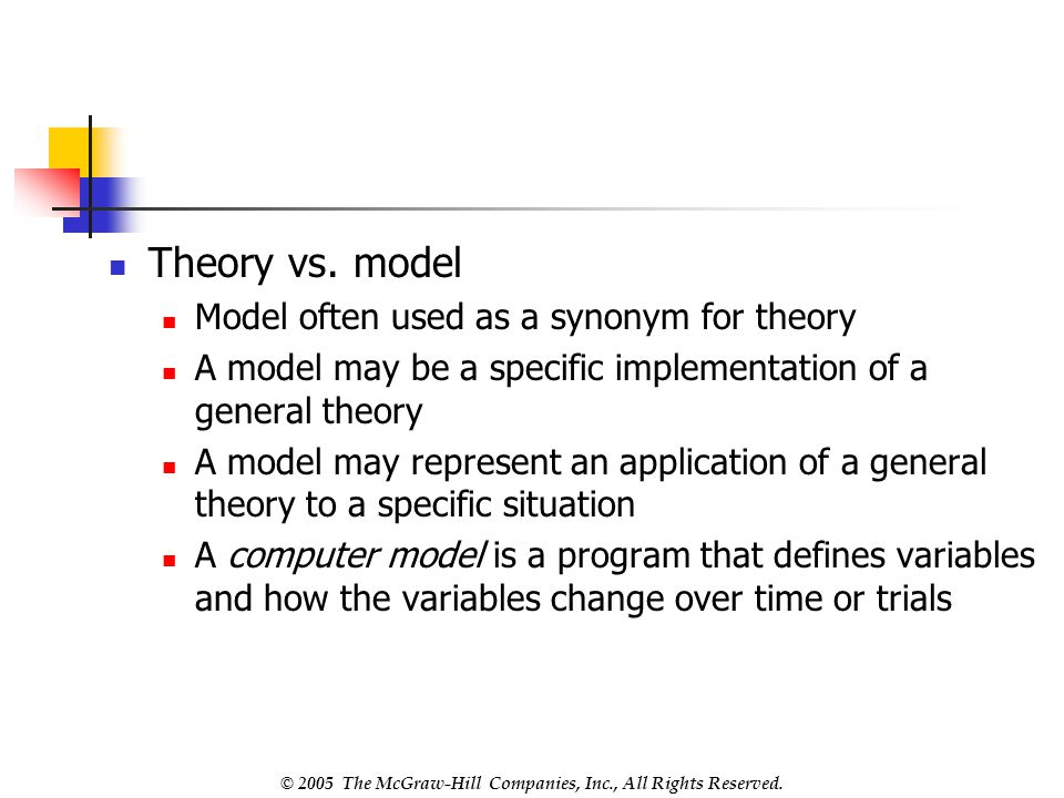 Theory vs. model Model often used as a synonym for theory
