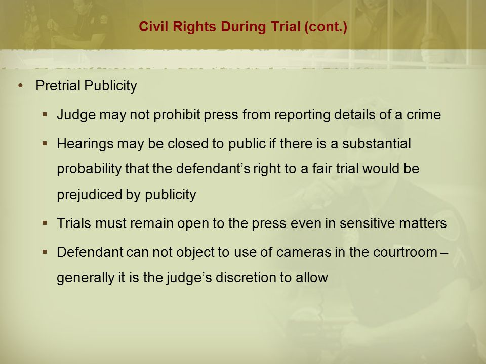 Civil Rights During Trial (cont.)