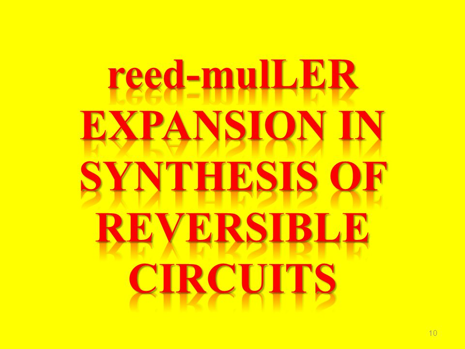 reed-mulLER EXPANSION IN SYNTHESIS OF REVERSIBLE CIRCUITS