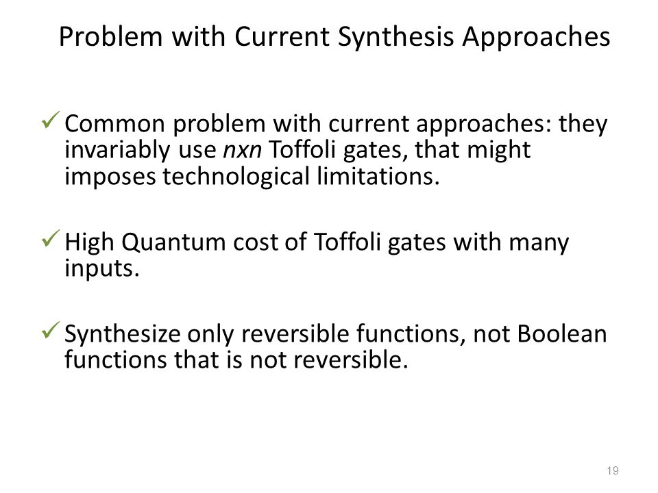 Problem with Current Synthesis Approaches