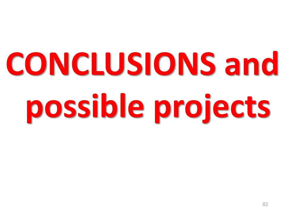 CONCLUSIONS and possible projects