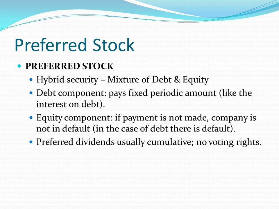 preferred stock a hybrid form of The parent in the form of a loan by the llc termed hybrid preferred stock these hybrid preferred securities also provide a higher.