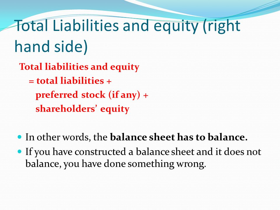 Total Liabilities and equity (right hand side)