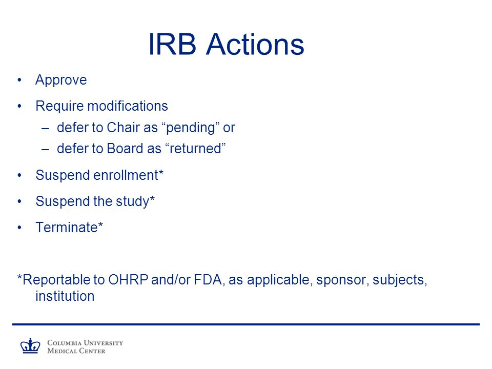 IRB Actions Approve Require modifications