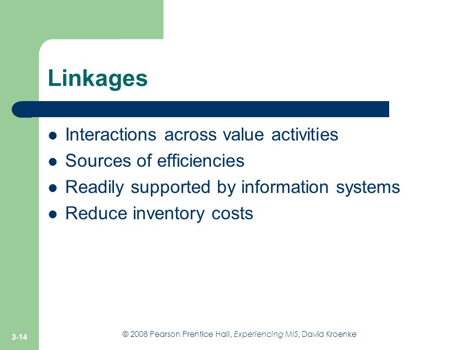 Linkages Interactions across value activities Sources of efficiencies