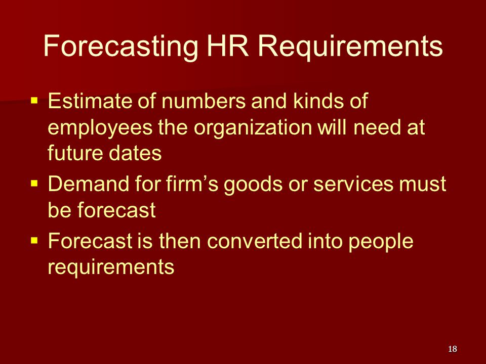 forecasting hr needs Demand and supply forecasting: factors and  to determine the future needs  the first step in supply forecasting is to take a stock of existing hr inventory.