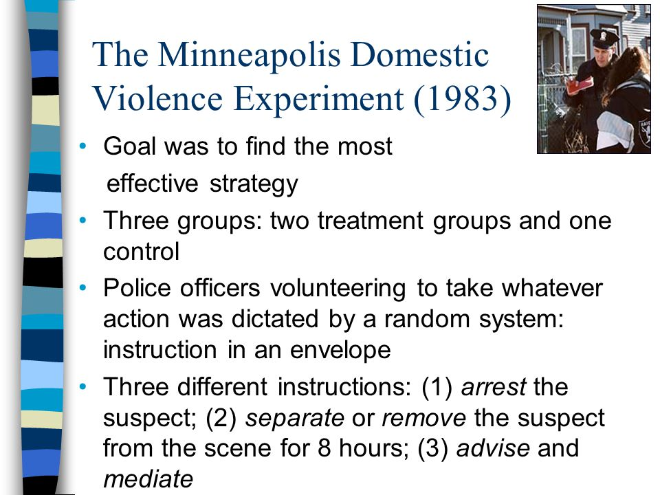 domestic essay experiment minneapolis violence The minneapolis domestic violence experiment download this publication publication date: 4/1984 topic: domestic violence keyword: domestic violence minneapolis experiment author: sherman, lawrence series: police foundation report recent publications.