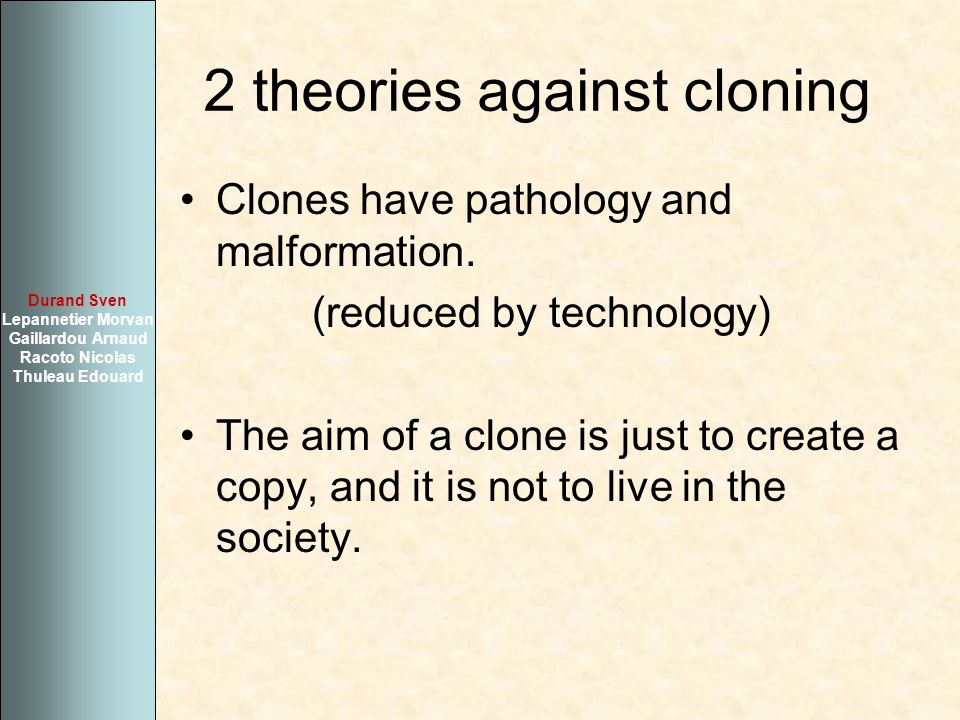 2 theories against cloning
