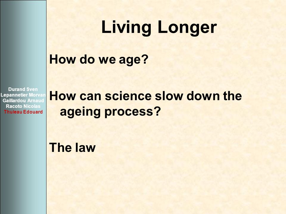 Living Longer How do we age