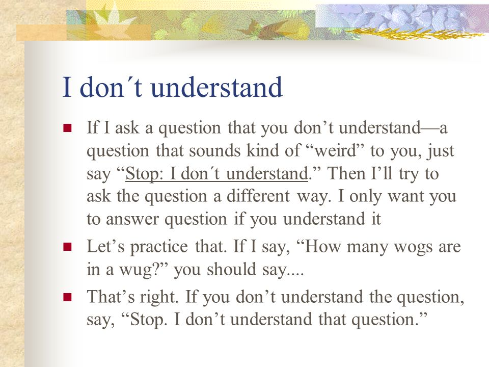 I don´t understand