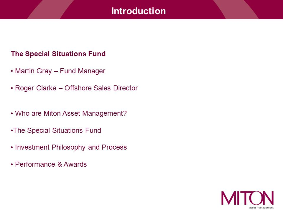 Introduction The Special Situations Fund Martin Gray – Fund Manager