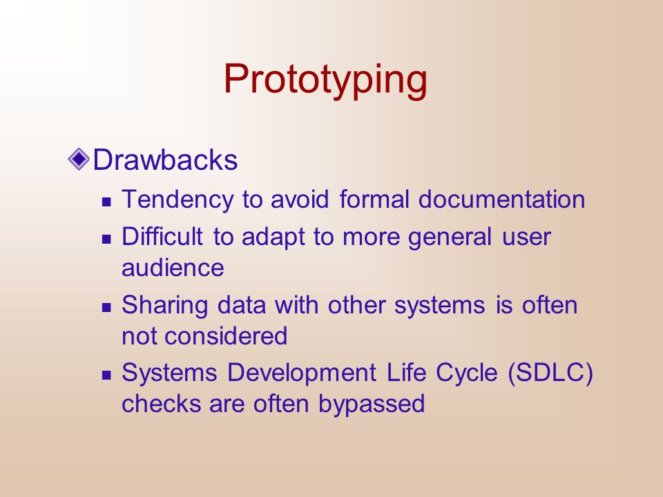 Prototyping Drawbacks Tendency to avoid formal documentation