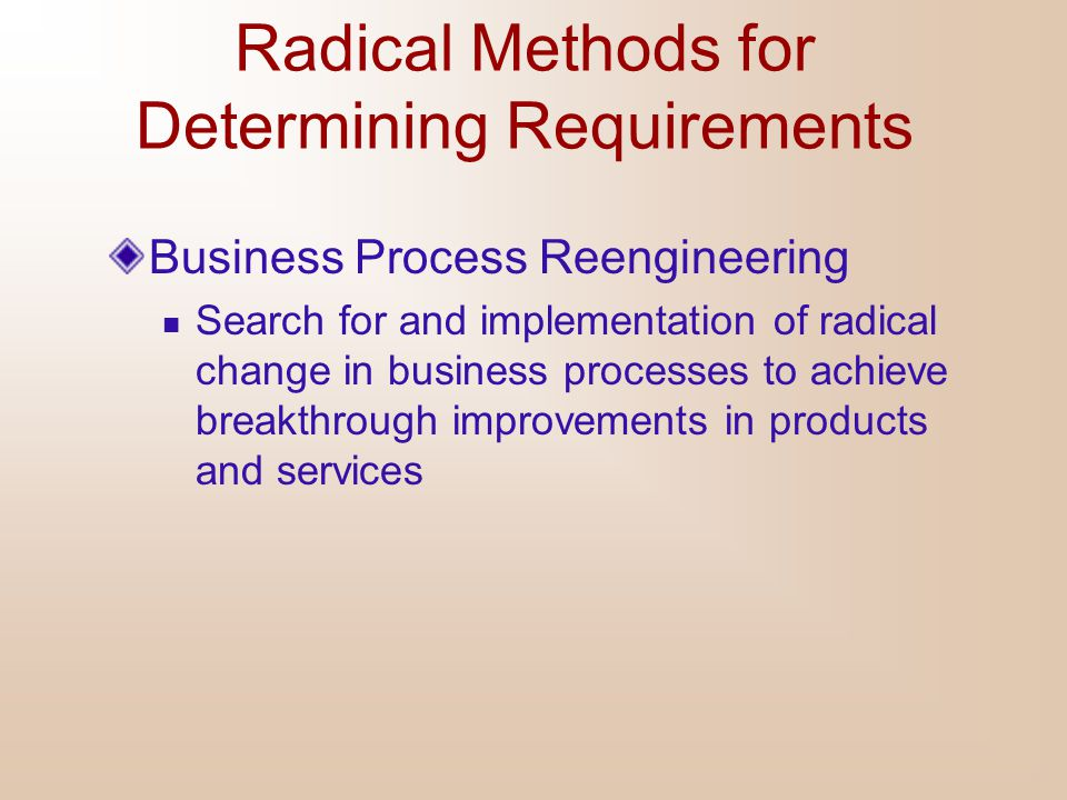 Radical Methods for Determining Requirements